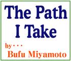 「The Path I Take~Bufu Miyamoto」※NIIGATA